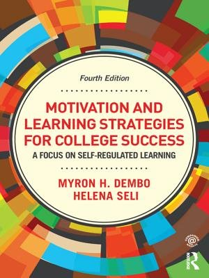 Motivation and Learning Strategies for College Success - A Focus on Self-Regulated Learning (Electronic book text, 4th Revised...