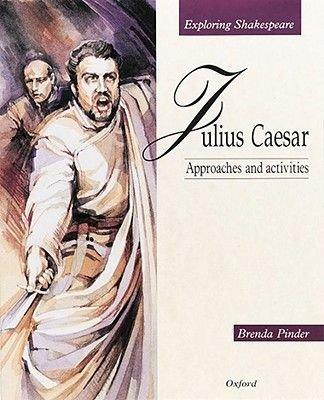 Exploring Shakespeare: Julius Caesar (Paperback): Brenda Pinder