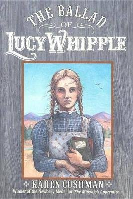 The Ballad of Lucy Whipple (Electronic book text): Karen Cushman