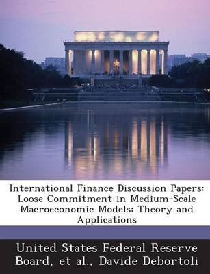 International Finance Discussion Papers - Loose Commitment in Medium-Scale Macroeconomic Models: Theory and Applications...