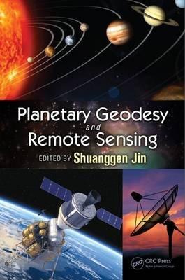 Planetary Geodesy and Remote Sensing (Hardcover): Shuanggen Jin