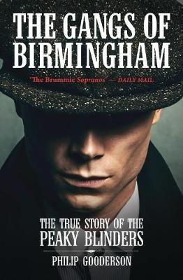 The Gangs of Birmingham (Paperback): Philip Gooderson
