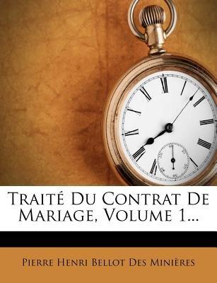 Traite Du Contrat de Mariage, Volume 1... (French, Paperback): Pierre-Henri Bellot Des Minieres
