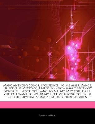Articles on Marc Anthony Songs, Including - No Me Ames