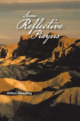 Some Reflective Prayers (Electronic book text): William Flewelling