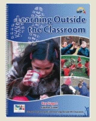 Learning Outside the Classroom - EYFS & Key Stage 1 (Spiral bound): Juliette Green