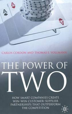 The Power of Two - How Smart Companies Create Win:Win Customer-Supplier Partnerships That Outperform the Competition...
