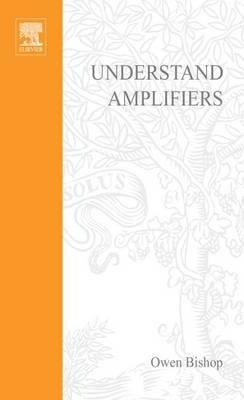 Understand Amplifiers (Electronic book text): Owen Bishop