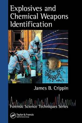 Explosives and Chemical Weapons Identification (Electronic book text): James B. Crippin