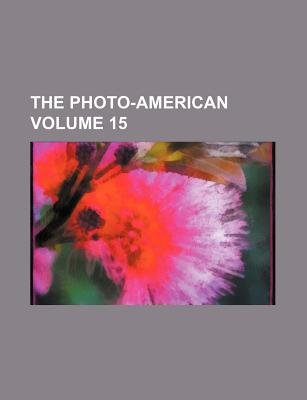The Photo-American Volume 15 (Paperback): Books Group