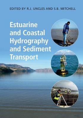 Estuarine and Coastal Hydrography and Sediment Transport (Hardcover): R J Uncles, S. B. Mitchell