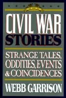 Civil War Stories - A Collection of Strange Tales, Oddities, Events and Coincidences (Hardcover, 1st Promontory Press ed): Web...