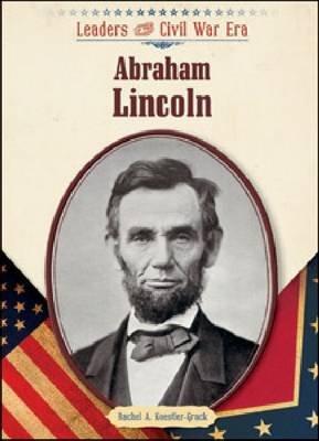 Abraham Lincoln (Hardcover): Rachel A Koestler-Grack