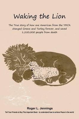 Waking the Lion (Paperback): Roger L. Jennings