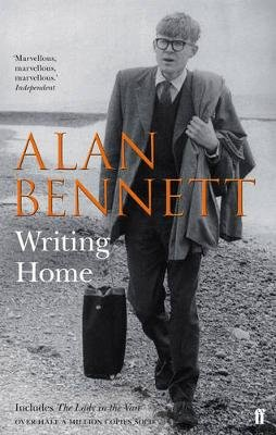 Writing Home (Paperback): Alan Bennett