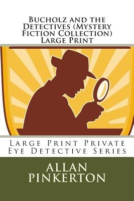 Bucholz and the Detectives (Mystery Fiction Collection) Large Print - Large Print Private Eye Detective Series (Large print,...