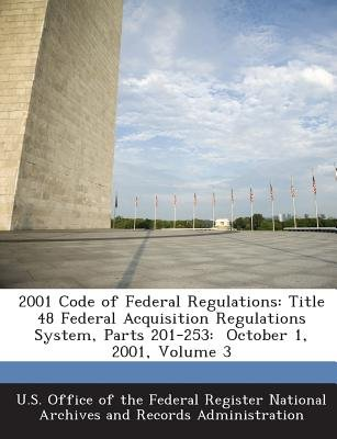 2001 Code of Federal Regulations - Title 48 Federal Acquisition Regulations System, Parts 201-253: October 1, 2001, Volume 3...