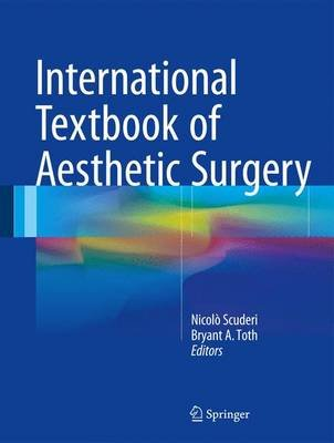 International Textbook of Aesthetic Surgery 2016 (Hardcover): Nicolo Scuderi, Bryant A. Toth