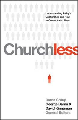Churchless - Understanding Today's Unchurched and How to Connect with Them (Electronic book text): George Barna, David...