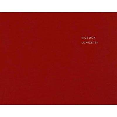 Inge Dick - Lichtzeiten (Hardcover):