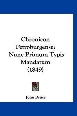 Chronicon Petroburgense - Nunc Primum Typis Mandatum (1849) (English, Latin, Hardcover): John Bruce