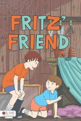 Fritz' Friend (Paperback): George Kertz