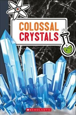 Colossal Crystals (Paperback): Scholastic