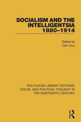 Socialism and the Intelligentsia 1880-1914 (Electronic book text, 1st edition): Carl Levy