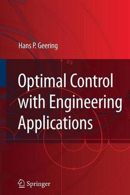 Optimal Control with Engineering Applications (Electronic book text): Hans P. Geering