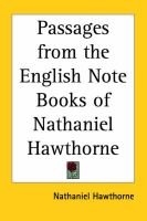 Passages from the English Note Books of Nathaniel Hawthorne (Paperback): Nathaniel Hawthorne
