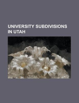 University Subdivisions in Utah - Byu College of Family, Home and Social Sciences, Byu College of Fine Arts and Communications,...