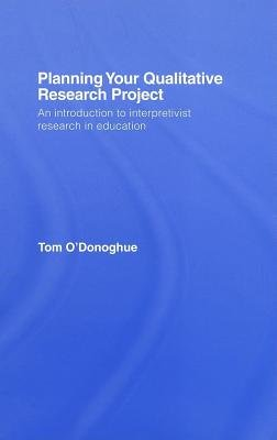 Planning Your Qualitative Research Project (Electronic book text): Tom O'Donoghue