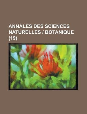 Annales Des Sciences Naturelles - Botanique (19 ) (English, French, Paperback): United States Congress Policy, Anonymous