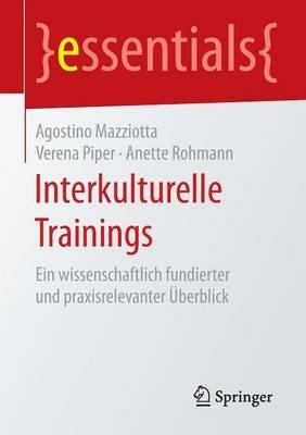 Interkulturelle Trainings - Ein Wissenschaftlich Fundierter Und Praxisrelevanter Uberblick (German, Paperback): Agostino...