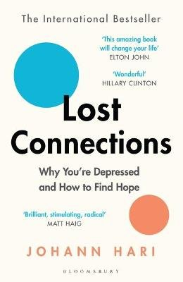 Lost Connections - Why You're Depressed and How to Find Hope (Paperback): Johann Hari