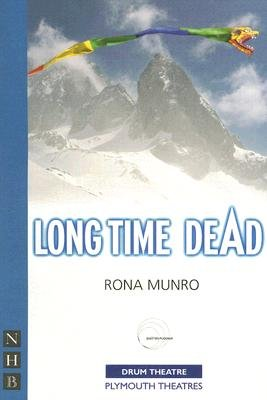 Long Time Dead (Paperback): Rona Munro