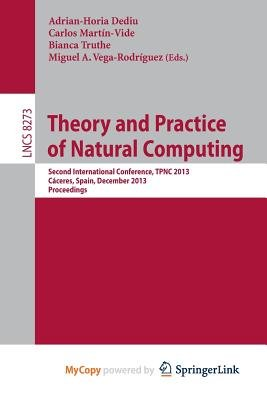 Theory and Practice of Natural Computing - Second International Conference, Tpnc 2013, Caceres, Spain, December 3-5, 2013....