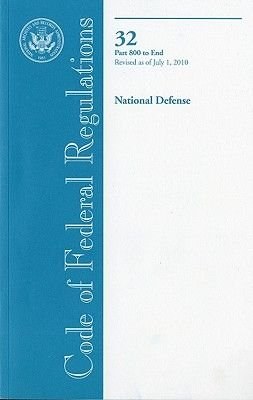 Code of Federal Regulations, Title 32, National Defense, PT. 800-End, Revised as of July 1, 2010 (Paperback, Revised): Office...