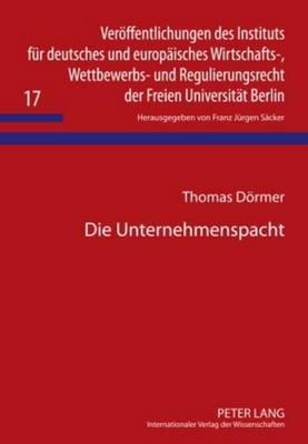Die Unternehmenspacht - Rechtsstellung Der Vertragsparteien Unter Besonderer Beruecksichtigung Der Pflicht Des...