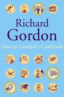 Dr Gordon's Casebook (Electronic book text, New edition): Richard Gordon