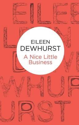 A Nice Little Business (Electronic book text): Eileen Dewhurst