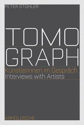 Tomograph - Interviews with Artists (English, German, Paperback): Winifried Sturzl, Vivien Moskaliuk