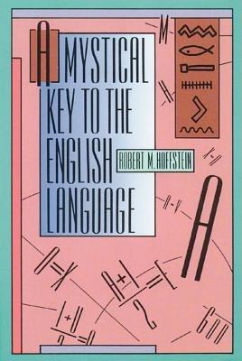 A Mystical Key to the English Language (Paperback, Original ed.): Robert M Hoffstein