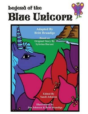 Legend of the Blue Unicorn (Large print, Paperback, large type edition): Britt Brundige, Sybrina Durant
