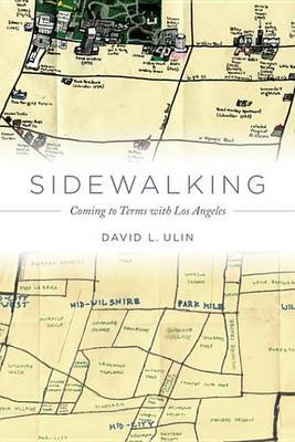Sidewalking - Coming to Terms with Los Angeles (Electronic book text): David L Ulin