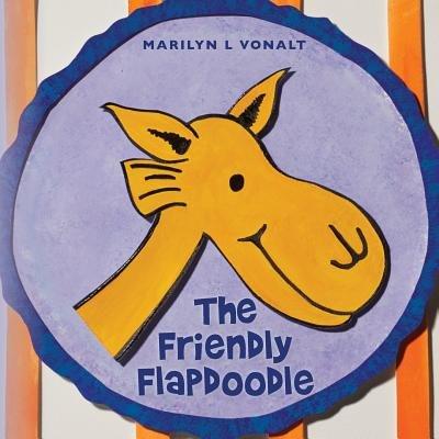 The Friendly Flapdoodle (Paperback): Marilyn L. Vonalt