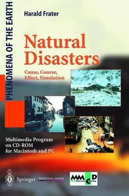 Natural Disasters - Cause, Course, Effect, Simulation (CD-ROM, 1998 ed.): Harald Frater