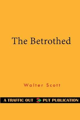 The Betrothed (Paperback): Walter Scott