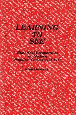 Learning to See Historical Perspectives (Hardcover): Alan Gowans