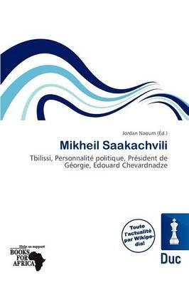 Mikheil Saakachvili (French, Paperback): Jordan Naoum